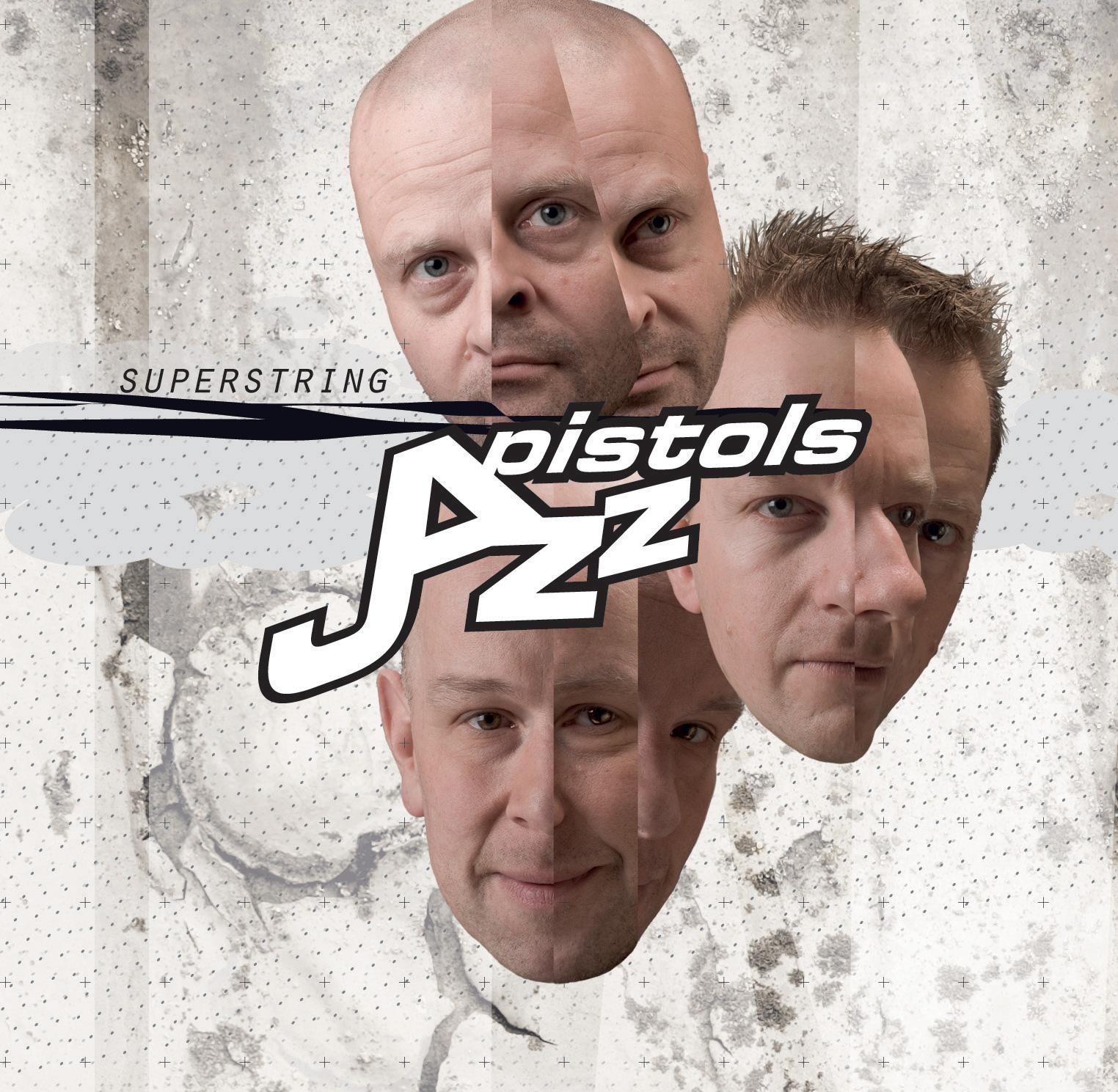 Superstring – Jazz Pistols